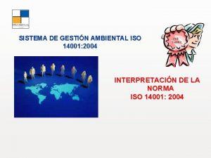 SISTEMA DE GESTIN AMBIENTAL ISO 14001 2004 ISO