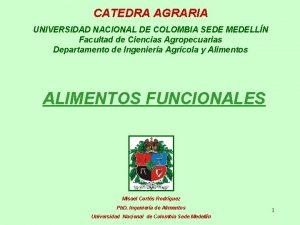 CATEDRA AGRARIA UNIVERSIDAD NACIONAL DE COLOMBIA SEDE MEDELLN