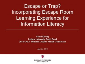 Escape or Trap Incorporating Escape Room Learning Experience