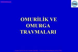 www travma org OMURLK VE OMURGA TRAVMALARI Ulusal