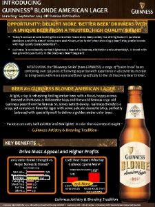 INTRODUCING GUINNESS BLONDE AMERICAN LAGER Launching September 2014