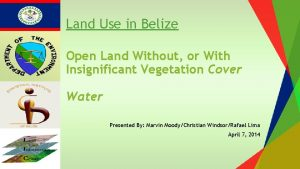 Land Use in Belize Open Land Without or