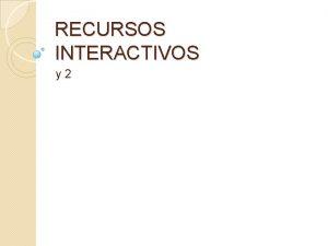 RECURSOS INTERACTIVOS y 2 Recursos interactivosHOTPOTATOES Recursos interactivosHOTPOTATOES