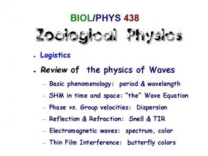 BIOLPHYS 438 Logistics Review of the physics of
