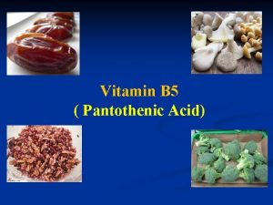 Vitamin B 5 Pantothenic Acid Vitamin B 5