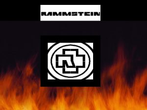 The Beginning In the beginning Rammstein was made