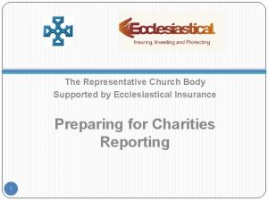 The Representative Church Body Supported by Ecclesiastical Insurance