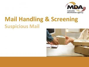 Mail Handling Screening Suspicious Mail SUSPICIOUS MAIL The