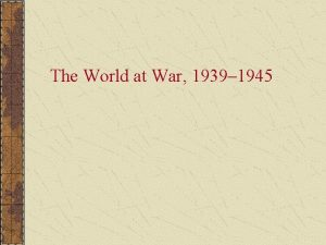 The World at War 1939 1945 The Road