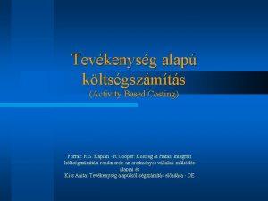 Tevkenysg alap kltsgszmts Activity Based Costing Forrs R