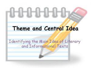 Theme and Central Idea Identifying the Main Idea
