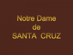 Notre Dame de SANTA CRUZ Oran t 1849