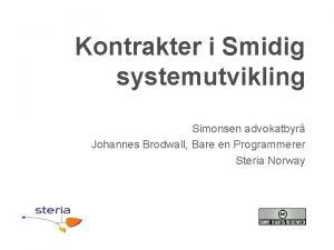Kontrakter i Smidig systemutvikling Simonsen advokatbyr Johannes Brodwall