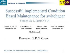 Barcelona 12 15 May 2003 Successful implemented Condition