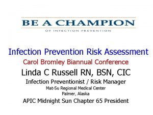 Infection Prevention Risk Assessment Carol Bromley Biannual Conference