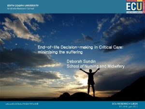 Endoflife Decisionmaking in Critical Care minimising the suffering