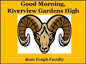 Good Morning Riverview Gardens High School Ram Tough