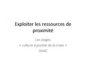 Exploiter les ressources de proximit Les stages culture