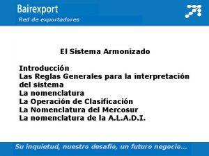 Red de exportadores El Sistema Armonizado Introduccin Las