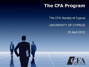 The CFA Program The CFA Society of Cyprus