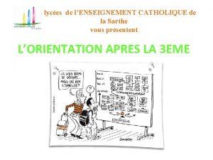 Les lyces de lENSEIGNEMENT CATHOLIQUE de la Sarthe