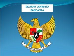 SEJARAH LAHIRNYA PANCASILA Kuissss Mengapa burung Garuda Pancasila