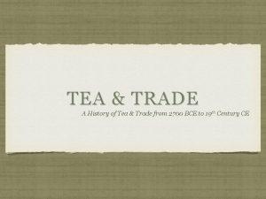 TEA TRADE A History of Tea Trade from