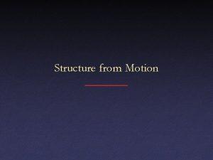 Structure from Motion Structure from Motion For now