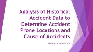 Analysis of Historical Accident Data to Determine Accident