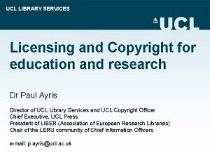 UCL LIBRARY SERVICES Licensing and Copyright for education