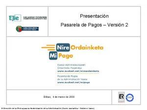 Presentacin Pasarela de Pagos Versin 2 Bilbao 4