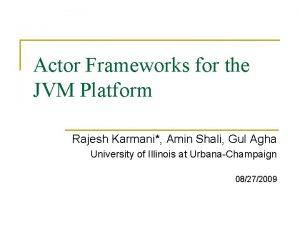 Actor Frameworks for the JVM Platform Rajesh Karmani