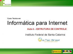 Curso Tcnico em Informtica para Internet Aula 4