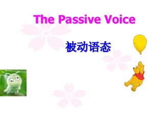 The Passive Voice amisare done amisare being done
