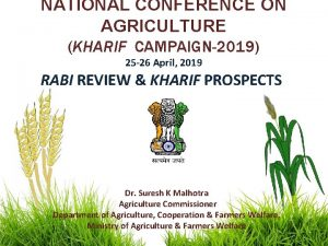 NATIONAL CONFERENCE ON AGRICULTURE KHARIF CAMPAIGN2019 25 26