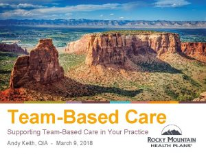 TeamBased Care Supporting TeamBased Care in Your Practice