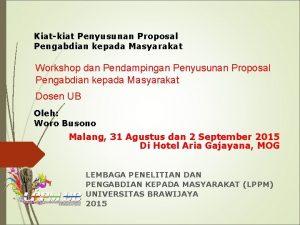Kiatkiat Penyusunan Proposal Pengabdian kepada Masyarakat Workshop dan