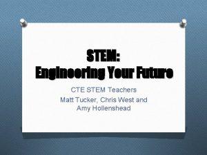 STEM Engineering Your Future CTE STEM Teachers Matt