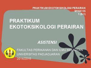 PRAKTIKUM EKOTOKSIKOLOGI PERAIRAN M 10 A 135 1