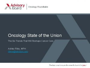 Oncology Roundtable Oncology State of the Union The