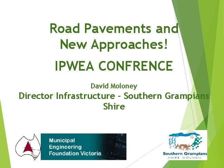 Road Pavements and New Approaches IPWEA CONFRENCE David