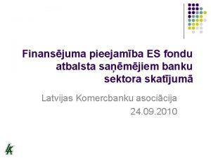 Finansjuma pieejamba ES fondu atbalsta samjiem banku sektora