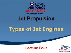 Jet Propulsion Types of Jet Engines Lecture Four