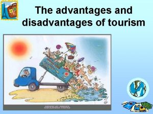 The advantages and disadvantages of tourism Starter Odd