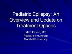 Pediatric Epilepsy An Overview and Update on Treatment