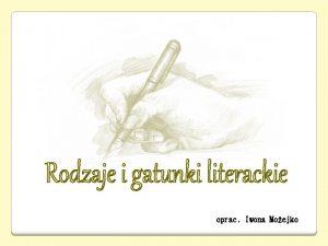 oprac Iwona Moejko FIKCJA LITERACKA wiat przedstawiony w