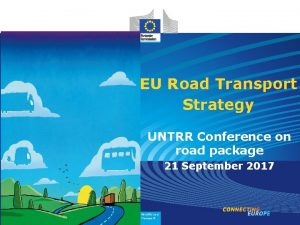 EU Road Transport Strategy UNTRR Conference on road