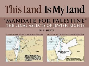This Land Is My Land MANDATE FOR PALESTINE