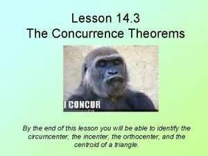 Lesson 14 3 The Concurrence Theorems By the