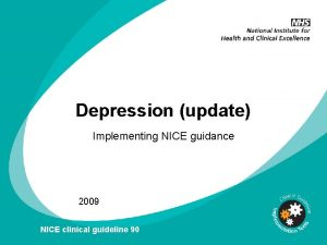Depression update Implementing NICE guidance 2009 NICE clinical
